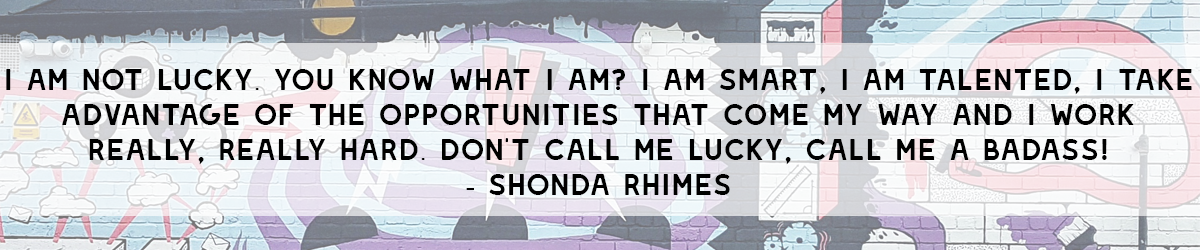 Shonda Rhimes Quote | 15 Things Learnt from Blog at the Beach with Icelolly.com | awaywithkatie.com