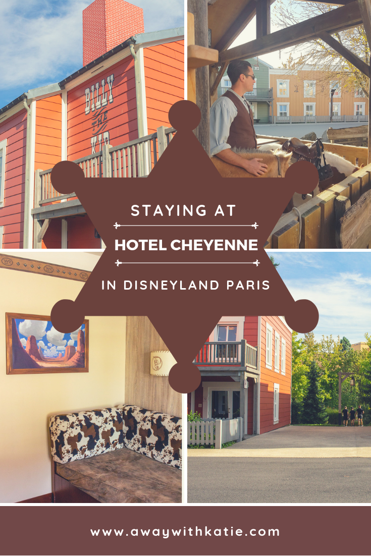 When choosing a Disneyland Paris Hotel, which do you go for? Here's why I'd recommend Hotel Cheyenne | www.awaywithkatie.com
